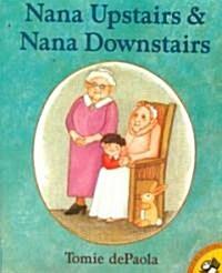 Nana Upstairs and Nana Downstairs (Paperback)