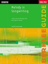 Melody in Songwriting: Tools and Techniques for Writing Hit Songs (Paperback)