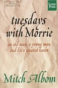 Tuesdays With Morrie (Paperback, Large Print)