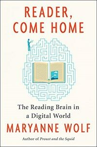 Reader, come home : the reading brain in a digital world