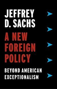 A New Foreign Policy: Beyond American Exceptionalism (Hardcover)