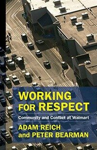 Working for respect : community and conflict at Walmart