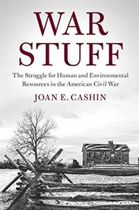 War Stuff : The Struggle for Human and Environmental Resources in the American Civil War (Paperback)