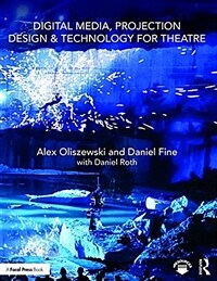Digital Media, Projection Design, and Technology for Theatre (Paperback)