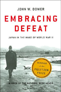 Embracing Defeat: Japan in the Wake of World War II (Paperback)