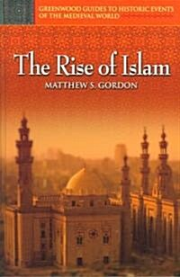 The Rise of Islam (Hardcover)