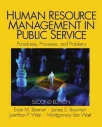 Human resource management in public service : paradoxes, processes, and problems 2nd ed