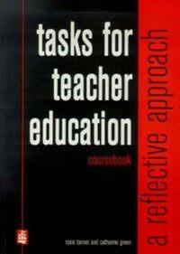 Tasks for teacher education : a reflective approach