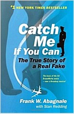 Catch Me If You Can: The Amazing True Story of the Youngest and Most Daring Con Man in the History of Fun and Profit! (Paperback)