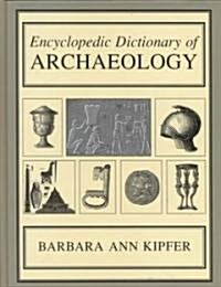 Encyclopedic Dictionary of Archaeology (Hardcover)