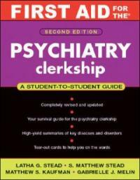 First aid for the psychiatry clerkship : a student-to-student guide 2nd ed