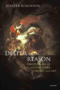 Deeper than reason : emotion and its role in literature, music, and art
