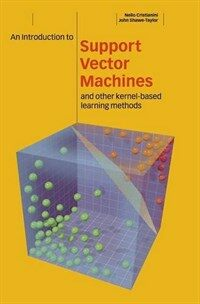 An introduction to support vector machines : and other kernel-based learning methods