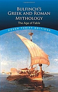 Bulfinchs Greek and Roman Mythology: The Age of Fable (Paperback)