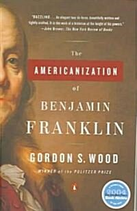 The Americanization Of Benjamin Franklin (Paperback, Reprint)