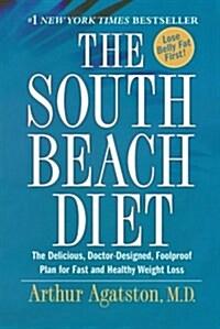 [중고] The South Beach Diet: The Delicious, Doctor-Designed, Foolproof Plan for Fast and Healthy Weight Loss (Paperback)