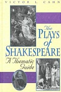The Plays of Shakespeare: A Thematic Guide (Hardcover)