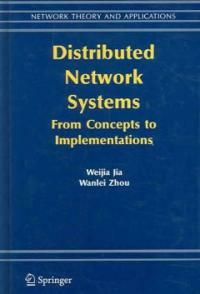 Distributed network systems : from concepts to implementations
