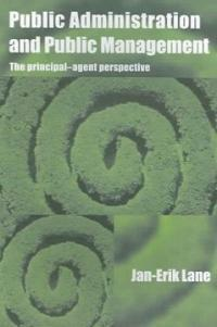 Public administration and public management : the principal-agent perspective