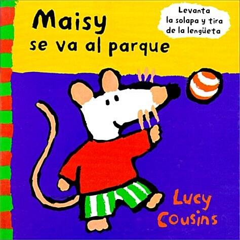 Maisy Se Va Al Pargue/maisy Goes To The Park (Hardcover)