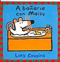 A banarse con Maisy / Bath Time With Maisy (Paperback)