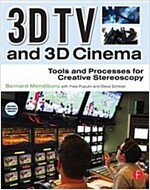 3D TV and 3D Cinema : Tools and Processes for Creative Stereoscopy (Paperback)
