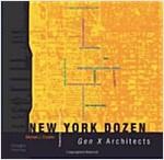 New York Dozen: Gen X Architects (Hardcover)