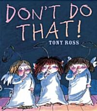 Dont Do That! (Paperback)