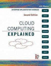 Cloud Computing Explained 2nd. ed