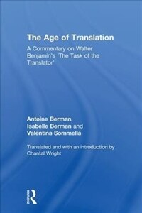 The age of translation : a commentary on Walter Benjamin's