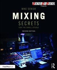Mixing Secrets for  the Small Studio (Paperback, 2 New edition)