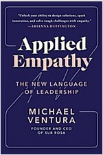 Applied Empathy: The New Language of Leadership (Hardcover)