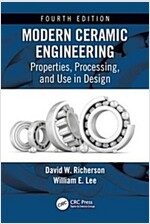 Modern Ceramic Engineering: Properties, Processing, and Use in Design, Fourth Edition (Hardcover, 4)