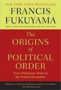 The Origins of Political Order: From Prehuman Times to the French Revolution (Paperback)