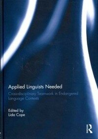 Applied linguists needed : cross-disciplinary teamwork in endangered language contexts
