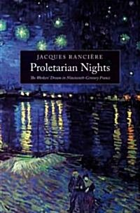 Proletarian Nights : The Workers Dream in Nineteenth-century France (Paperback)