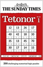 The Sunday Times Tetonor Book 1 : 200 Challenging Numerical Logic Puzzles (Paperback)