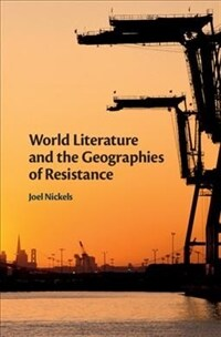 World Literature and the Geographies of Resistance (Hardcover)