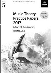Music Theory Practice Papers 2017 Model Answers, ABRSM Grade 5 (Sheet Music)