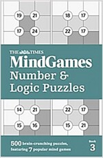 The Times MindGames Number and Logic Puzzles Book 3 : 500 Brain-Crunching Puzzles, Featuring 7 Popular Mind Games (Paperback)