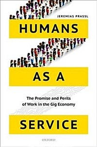 Humans as a Service : The Promise and Perils of Work in the Gig Economy (Paperback)