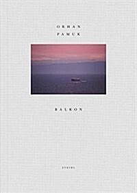 Orhan Pamuk: Balkon (Hardcover)