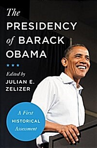 The Presidency of Barack Obama: A First Historical Assessment (Paperback)