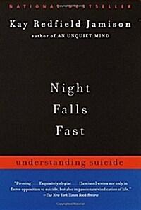 Night Falls Fast: Understanding Suicide (Paperback)