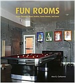 Fun Rooms: Home Theaters, Music Studios, Game Rooms, and More (Hardcover)
