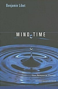 Mind Time: The Temporal Factor in Consciousness (Paperback)