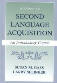 Second language acquisition : an introductory course 2nd ed