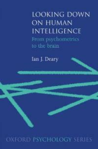 Looking down on human intelligence : from psychometrics to the brain