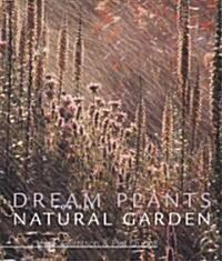 Dream Plants for the Natural Garden (Hardcover)