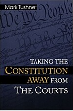 Taking the Constitution Away from the Courts (Paperback)